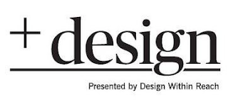 A logo with the words '+design. Presented by Design Within Reach' in black letters on a white background.